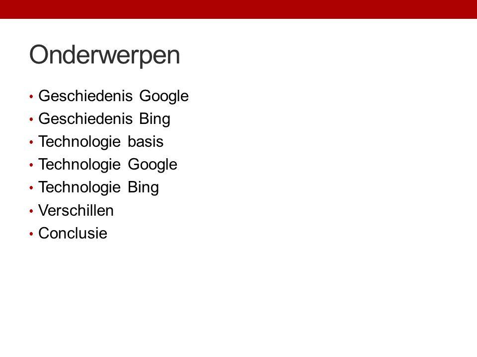Onderwerpen Geschiedenis Google Geschiedenis Bing Technologie basis