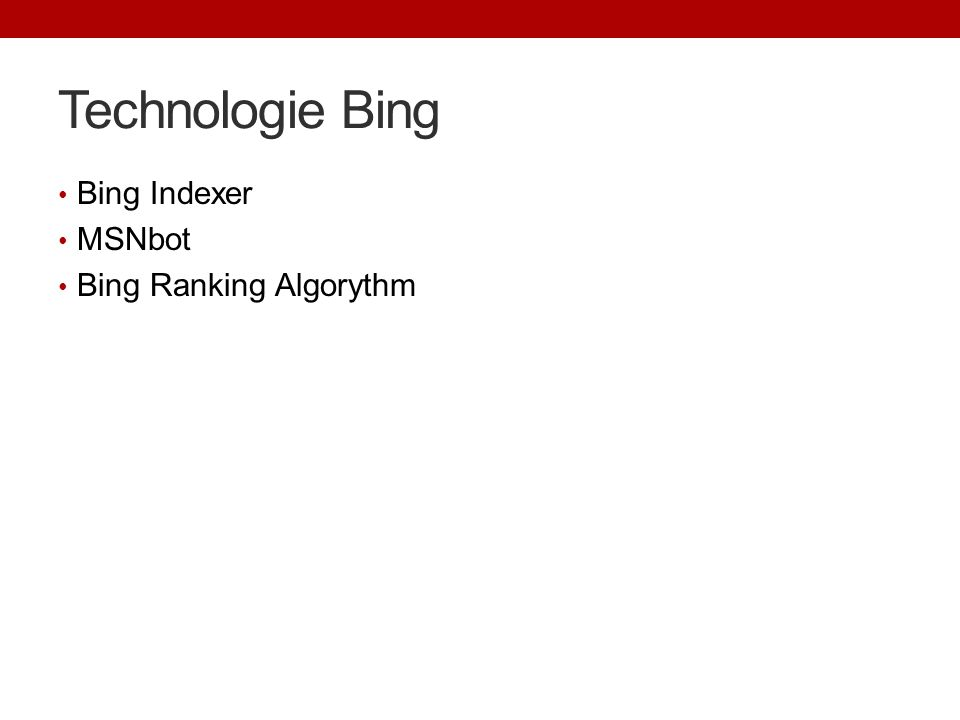 Technologie Bing Bing Indexer MSNbot Bing Ranking Algorythm