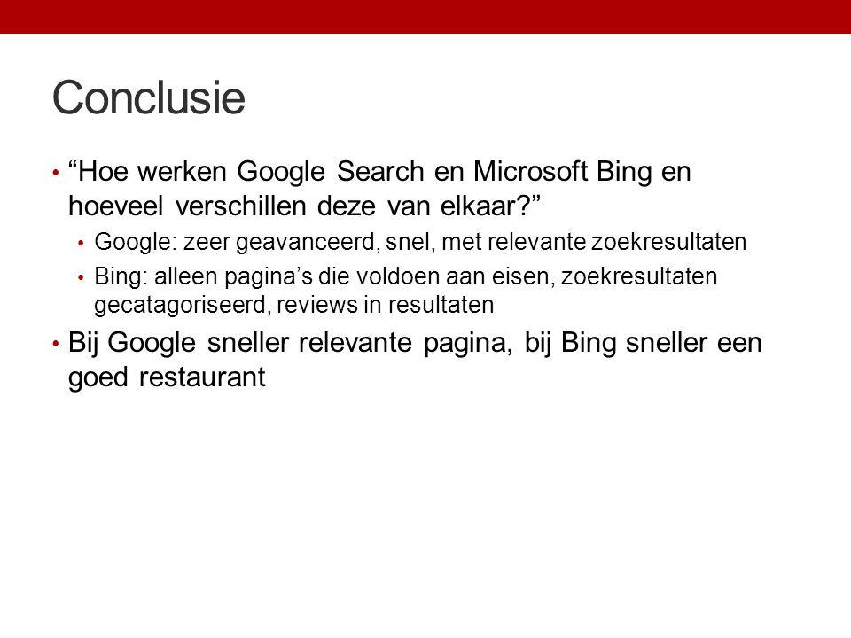 Conclusie Hoe werken Google Search en Microsoft Bing en hoeveel verschillen deze van elkaar