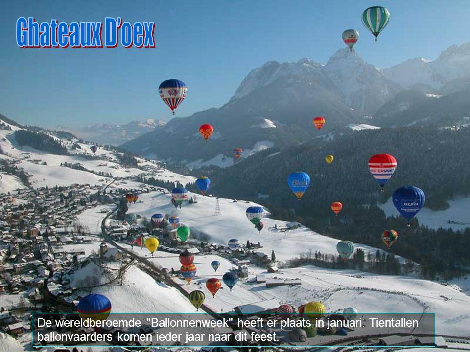 Ghateaux D'oex De wereldberoemde Ballonnenweek heeft er plaats in januari.
