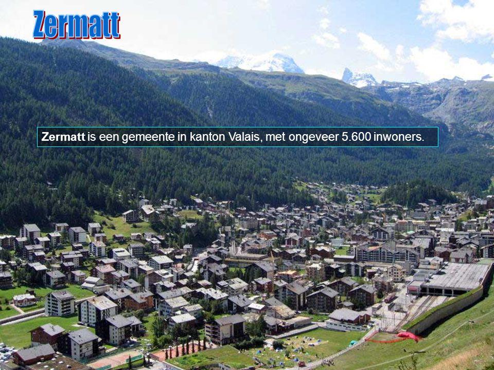 Zermatt Zermatt is een gemeente in kanton Valais, met ongeveer 5.600 inwoners.