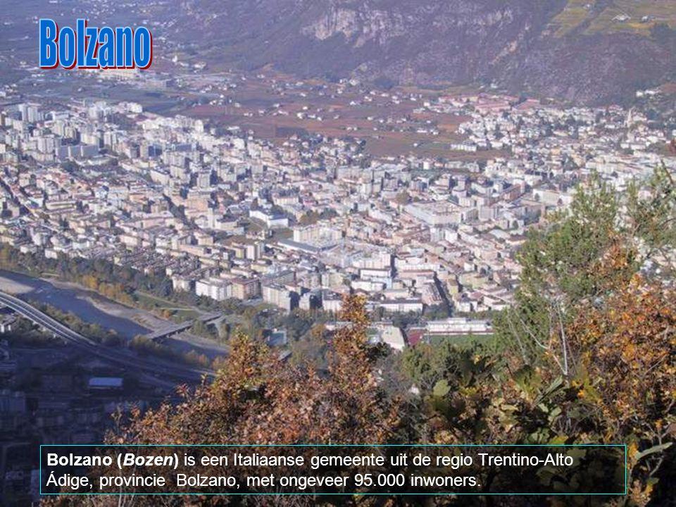 Bolzano Bolzano (Bozen) is een Italiaanse gemeente uit de regio Trentino-Alto Ádige, provincie Bolzano, met ongeveer 95.000 inwoners.