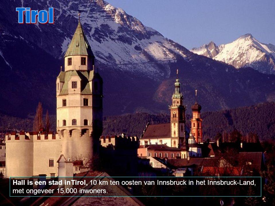 Tirol Hall is een stad inTirol, 10 km ten oosten van Innsbruck in het Innsbruck-Land, met ongeveer 15.000 inwoners.