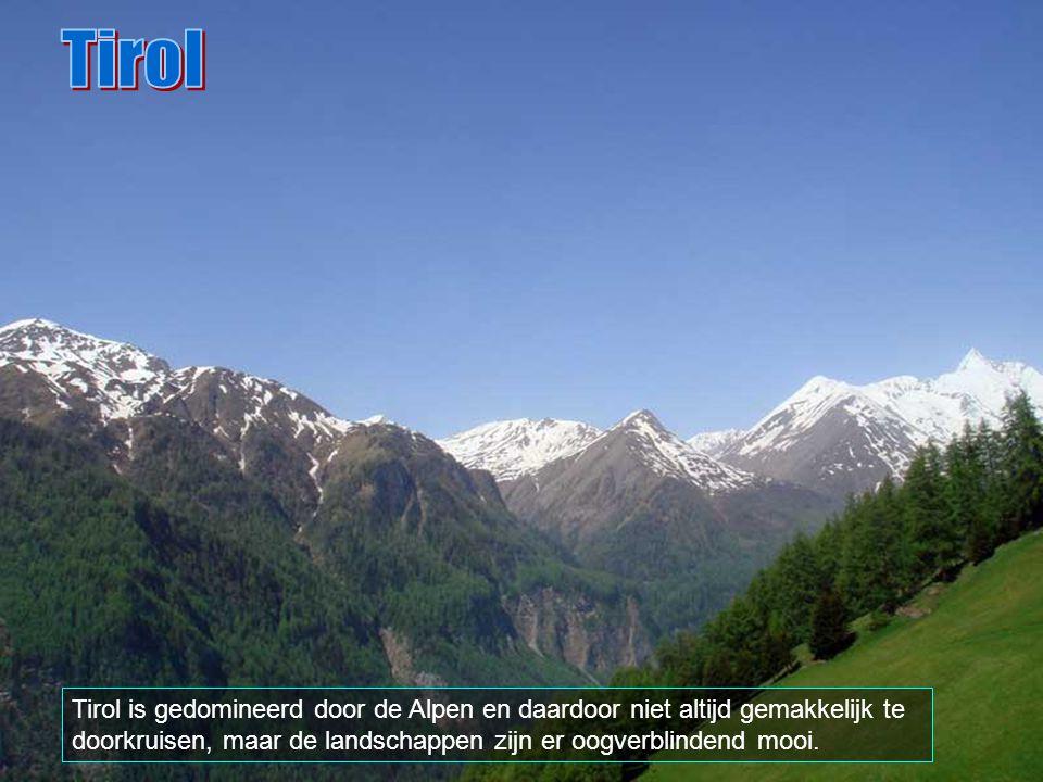 Tirol Tirol is gedomineerd door de Alpen en daardoor niet altijd gemakkelijk te doorkruisen, maar de landschappen zijn er oogverblindend mooi.