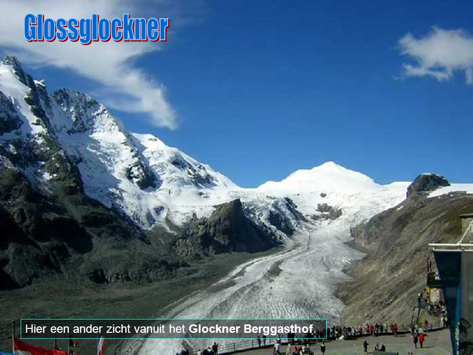 Glossglockner Hier een ander zicht vanuit het Glockner Berggasthof.