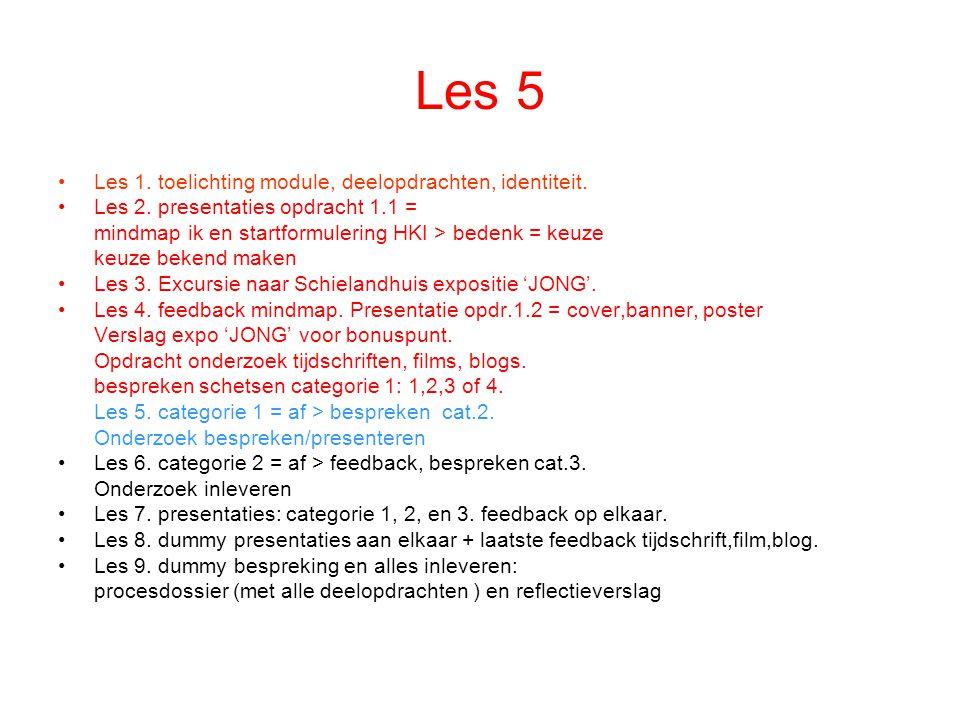 Les 5 Les 1. toelichting module, deelopdrachten, identiteit.
