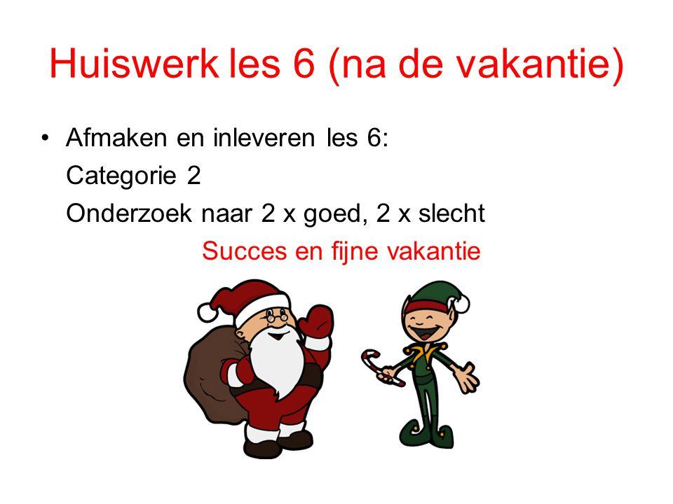 Huiswerk les 6 (na de vakantie)