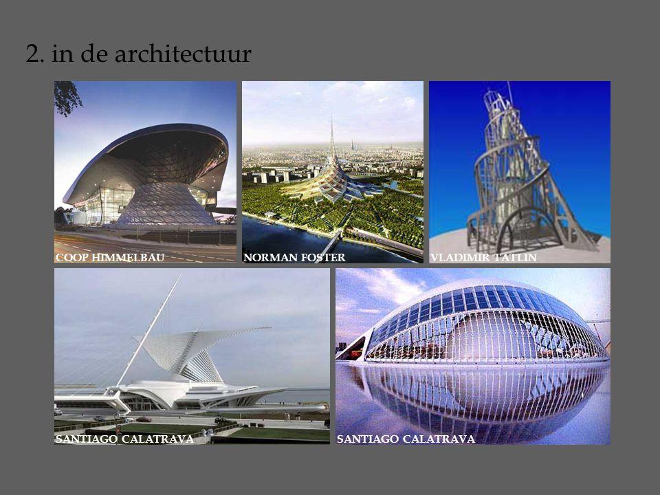 2. in de architectuur COOP HIMMELBAU NORMAN FOSTER VLADIMIR TATLIN