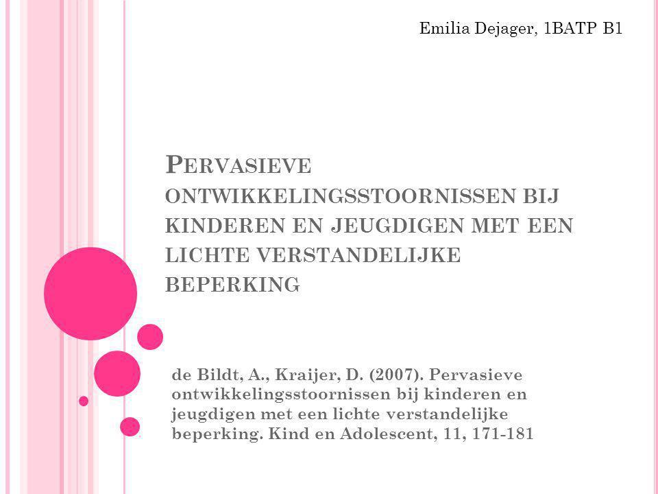 Emilia Dejager, 1BATP B1 Pervasieve ontwikkelingsstoornissen bij kinderen en jeugdigen met een lichte verstandelijke beperking.