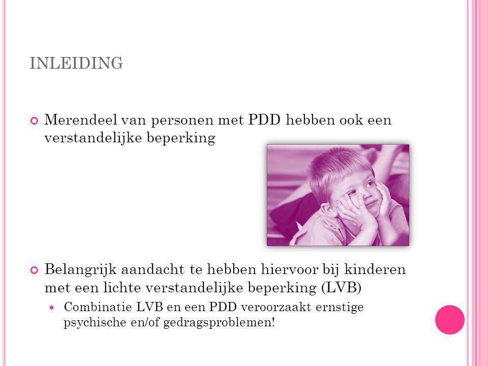 inleiding Merendeel van personen met PDD hebben ook een verstandelijke beperking.