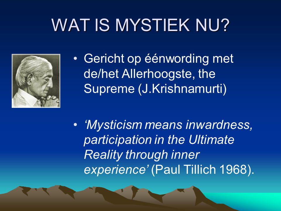 WAT IS MYSTIEK NU Gericht op éénwording met de/het Allerhoogste, the Supreme (J.Krishnamurti)