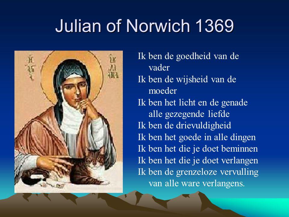 Julian of Norwich 1369 Ik ben de goedheid van de vader