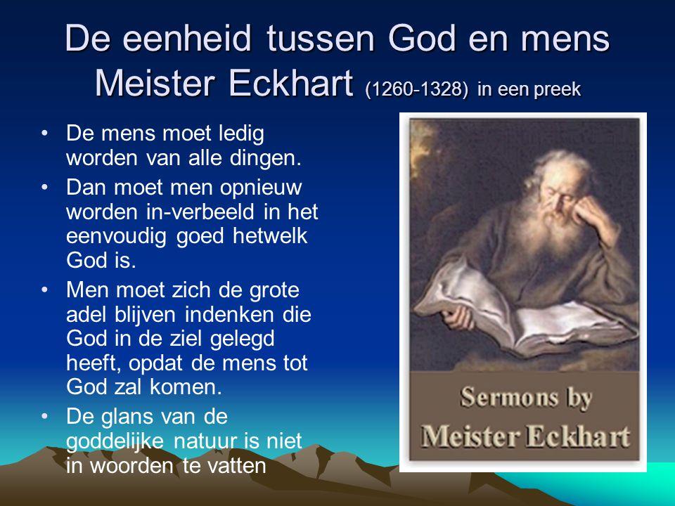 De eenheid tussen God en mens Meister Eckhart (1260-1328) in een preek