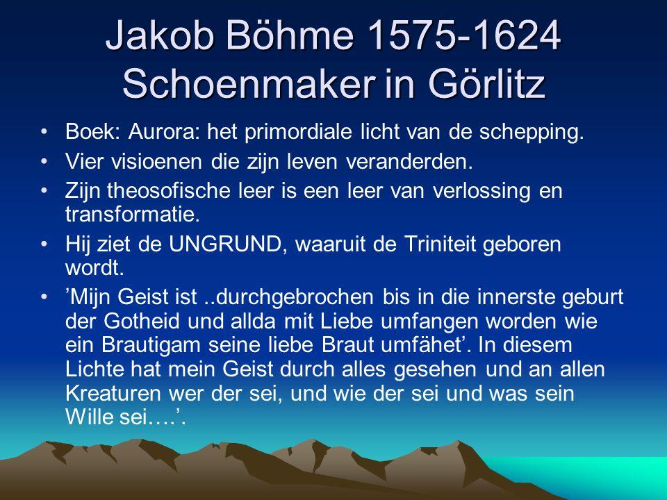 Jakob Böhme 1575-1624 Schoenmaker in Görlitz