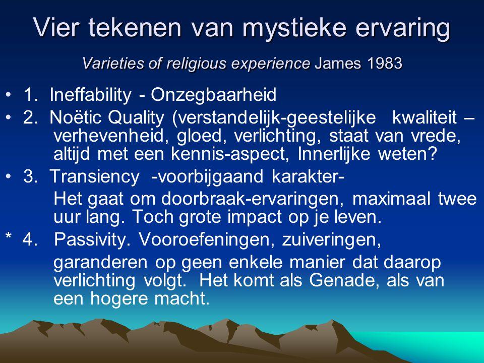 Vier tekenen van mystieke ervaring Varieties of religious experience James 1983