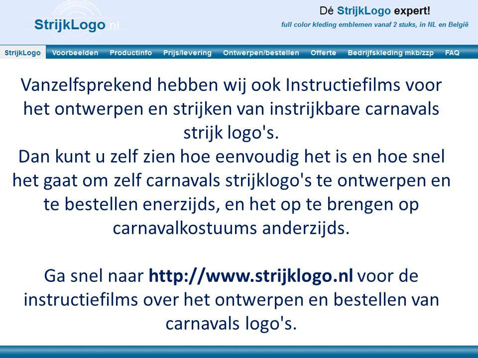 Vanzelfsprekend hebben wij ook Instructiefilms voor het ontwerpen en strijken van instrijkbare carnavals strijk logo s.