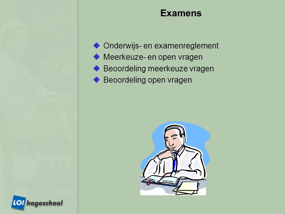 Examens Onderwijs- en examenreglement Meerkeuze- en open vragen