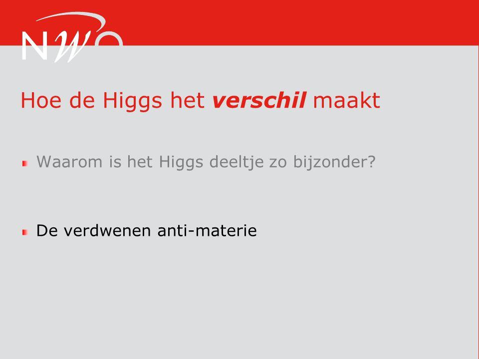 Hoe de Higgs het verschil maakt