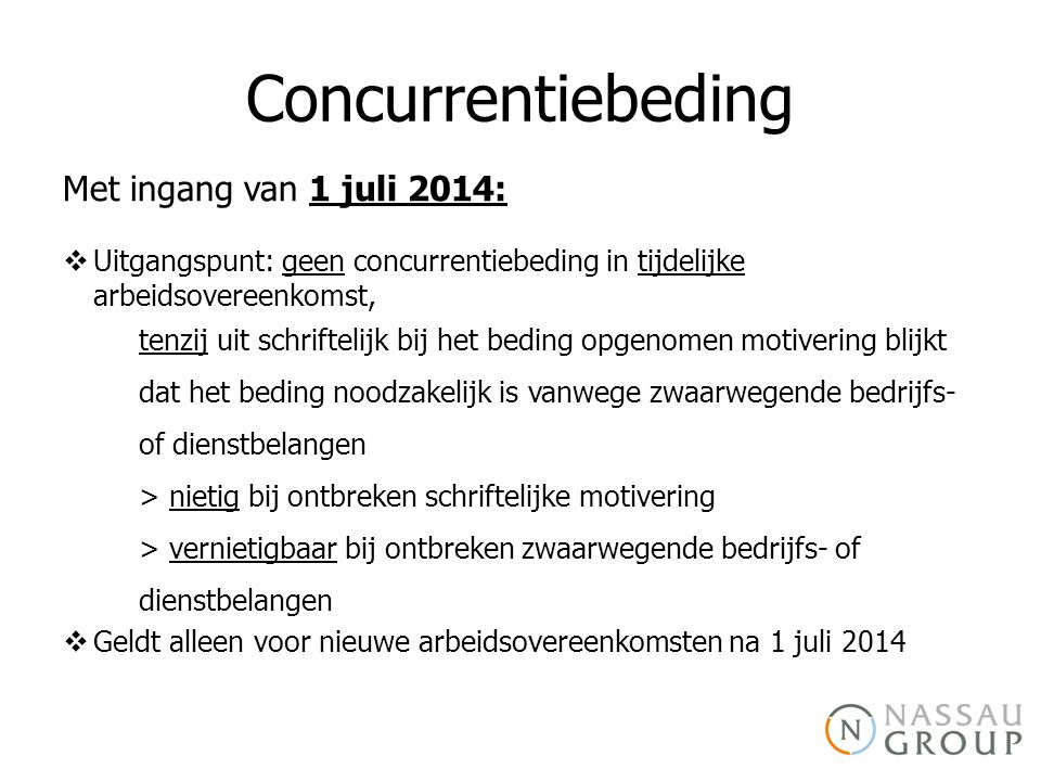 Concurrentiebeding Met ingang van 1 juli 2014: