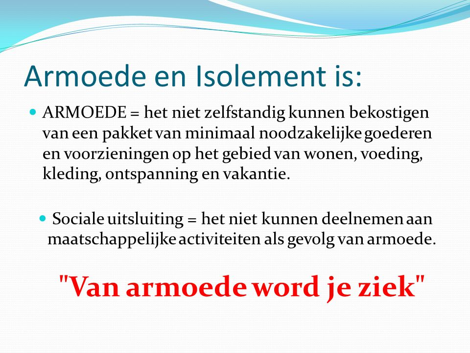 Armoede en Isolement is: