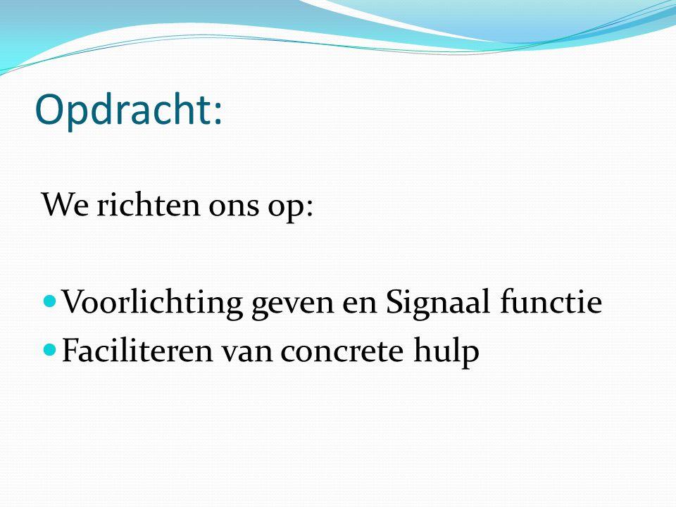 Opdracht: We richten ons op: Voorlichting geven en Signaal functie