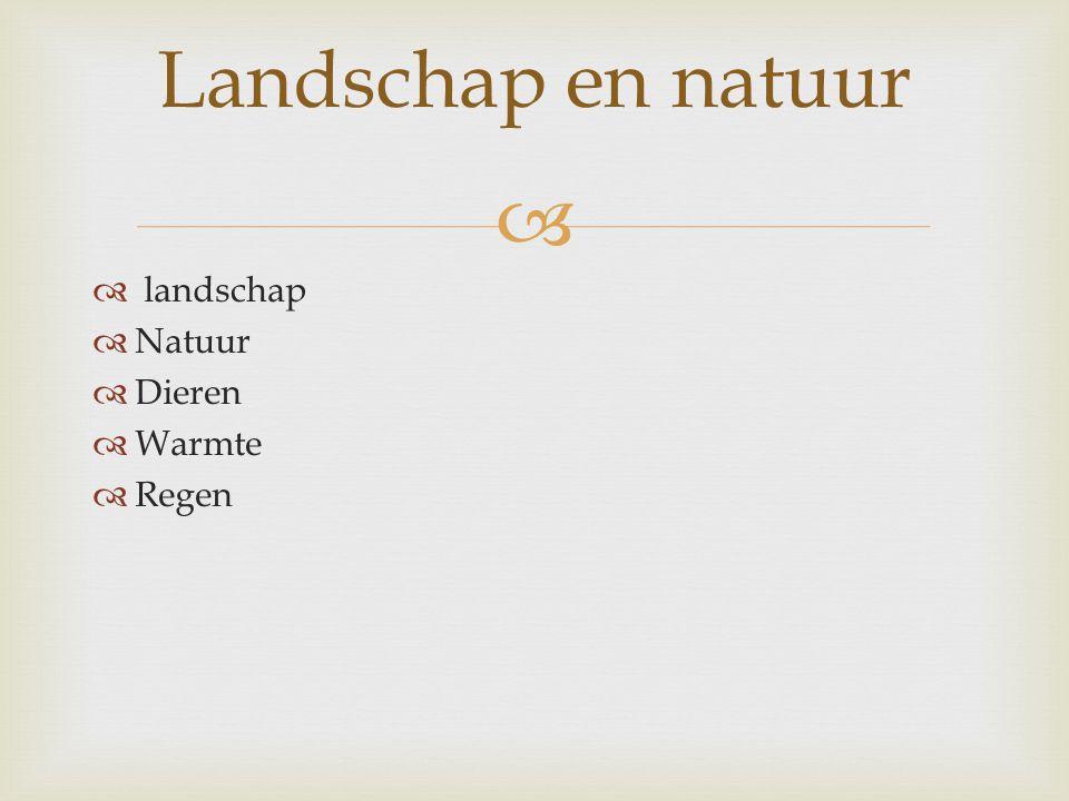 Landschap en natuur landschap Natuur Dieren Warmte Regen