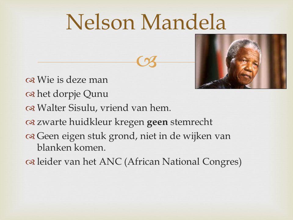 Nelson Mandela Wie is deze man het dorpje Qunu