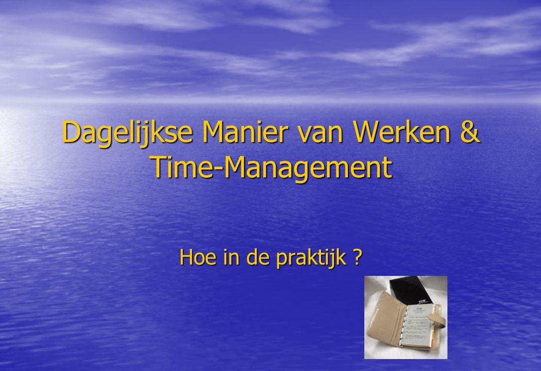 Dagelijkse Manier van Werken & Time-Management