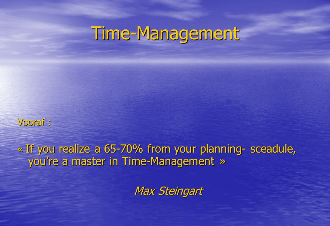 Time-Management Max Steingart Vooraf :