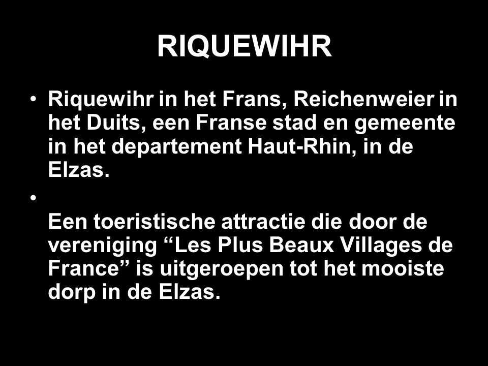 RIQUEWIHR Riquewihr in het Frans, Reichenweier in het Duits, een Franse stad en gemeente in het departement Haut-Rhin, in de Elzas.