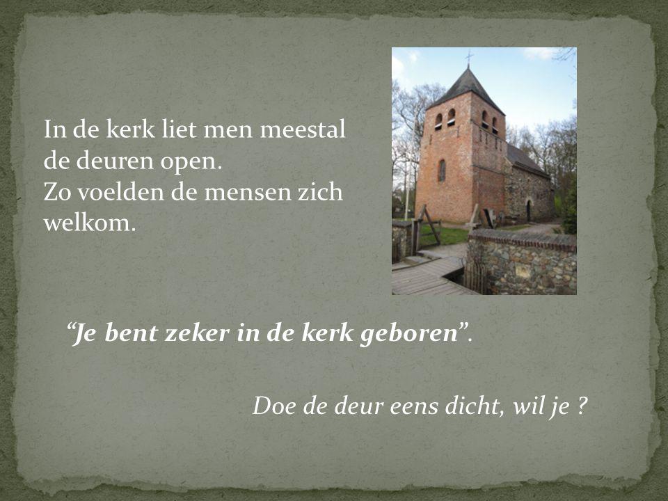 In de kerk liet men meestal de deuren open.