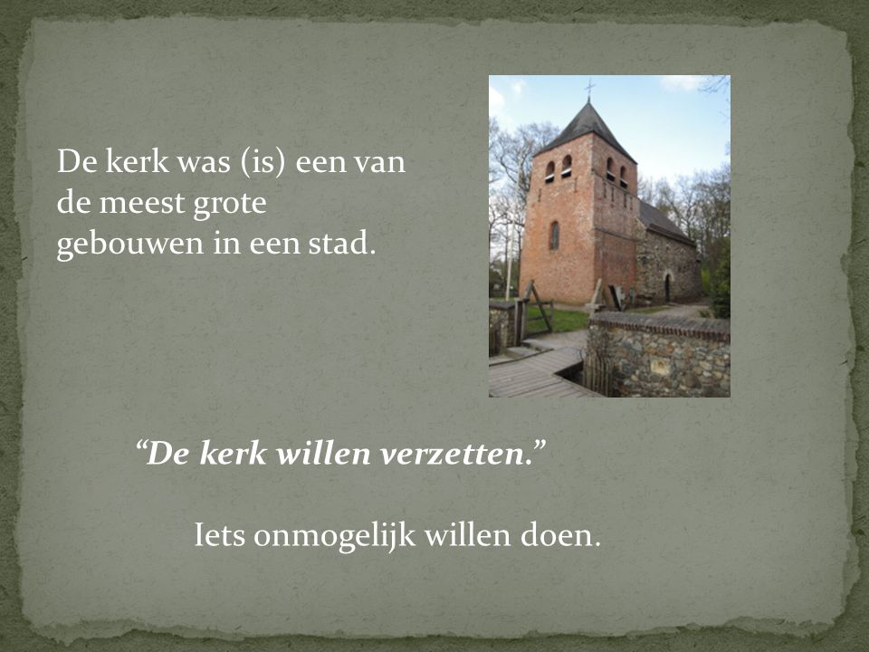 De kerk was (is) een van de meest grote gebouwen in een stad.