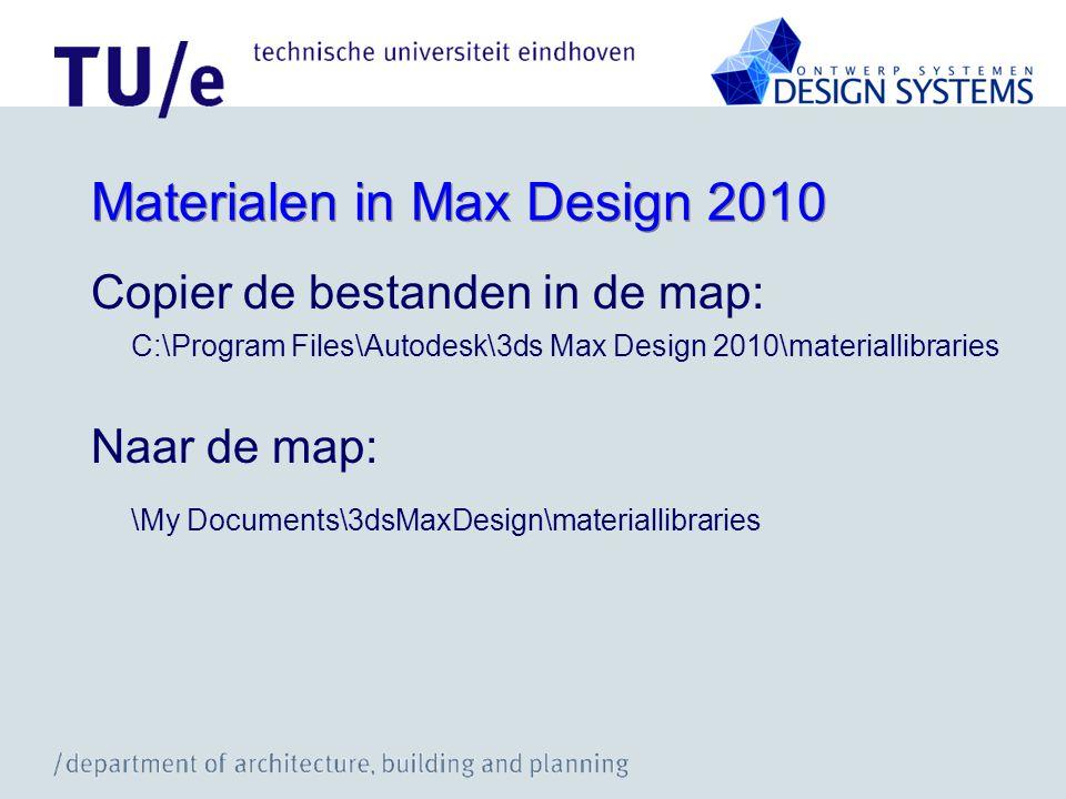 Materialen in Max Design 2010