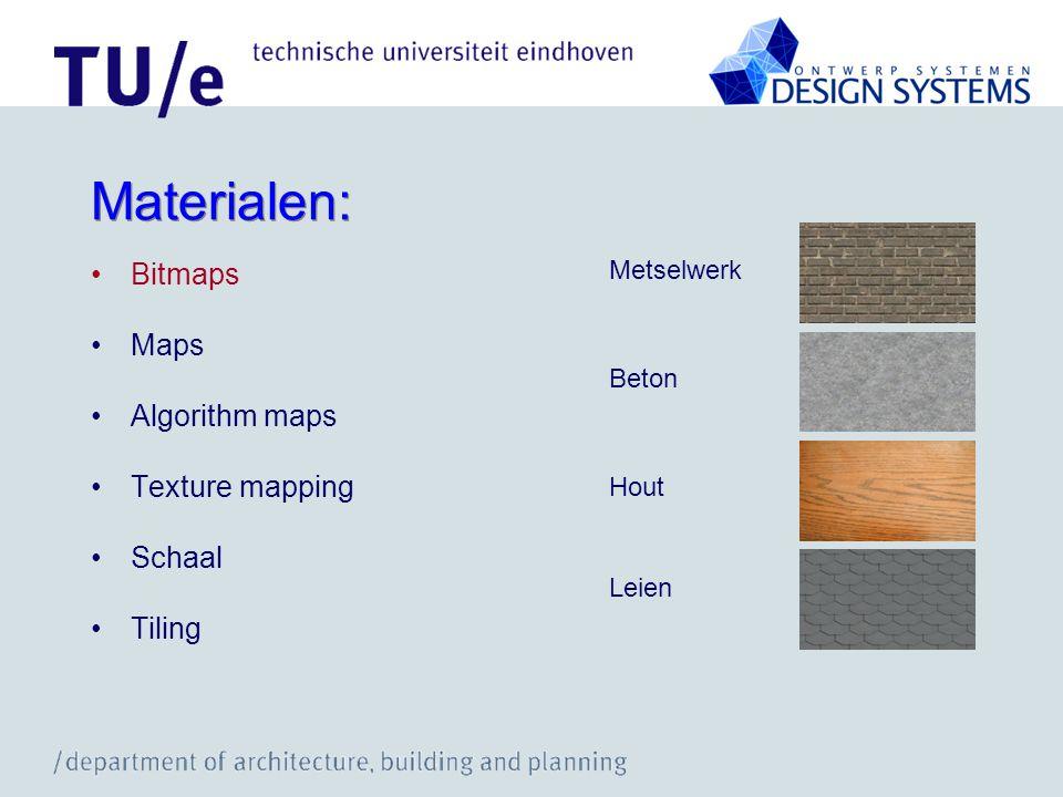 Materialen: Bitmaps Maps Algorithm maps Texture mapping Schaal Tiling