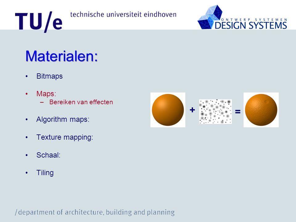 Materialen: + = Bitmaps Maps: Algorithm maps: Texture mapping: Schaal: