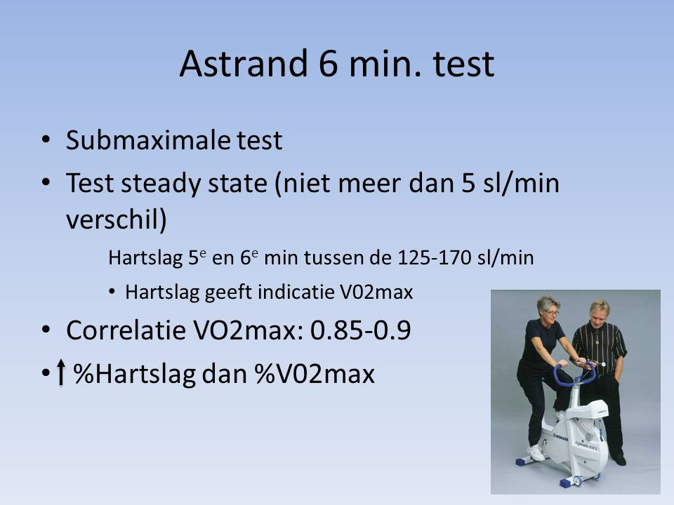 Astrand 6 min. test Submaximale test