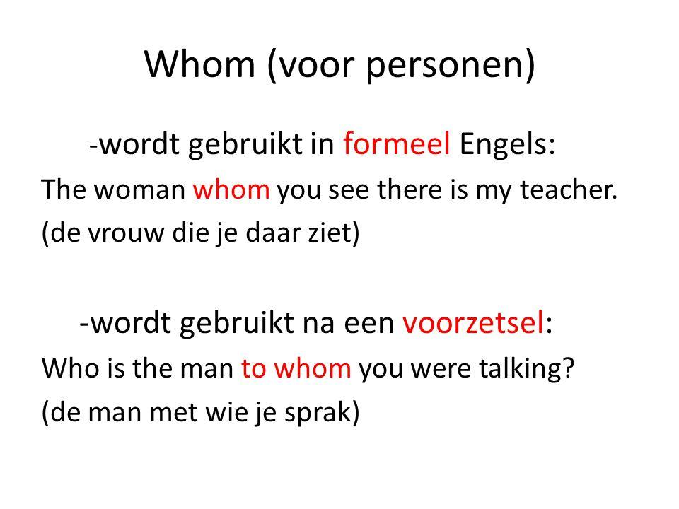 Whom (voor personen) -wordt gebruikt na een voorzetsel: