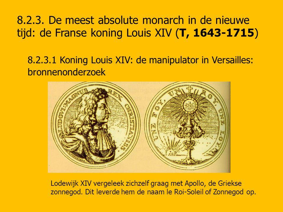 8.2.3. De meest absolute monarch in de nieuwe tijd: de Franse koning Louis XIV (T, 1643-1715)