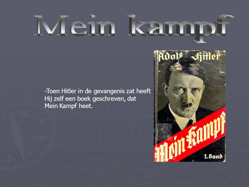 Mein kampf -Toen Hitler in de gevangenis zat heeft