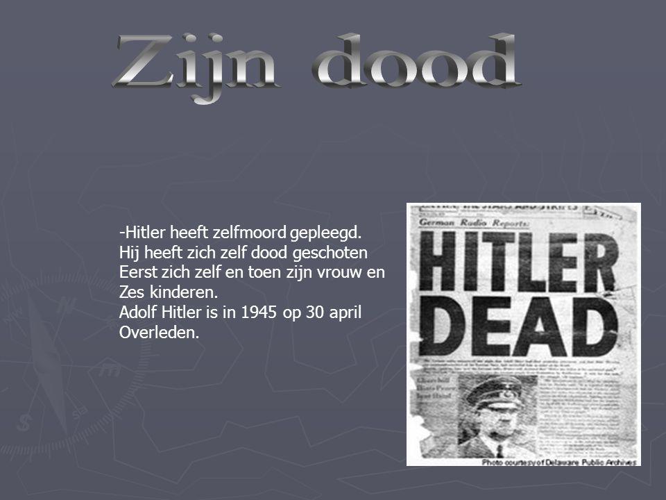 Zijn dood -Hitler heeft zelfmoord gepleegd.