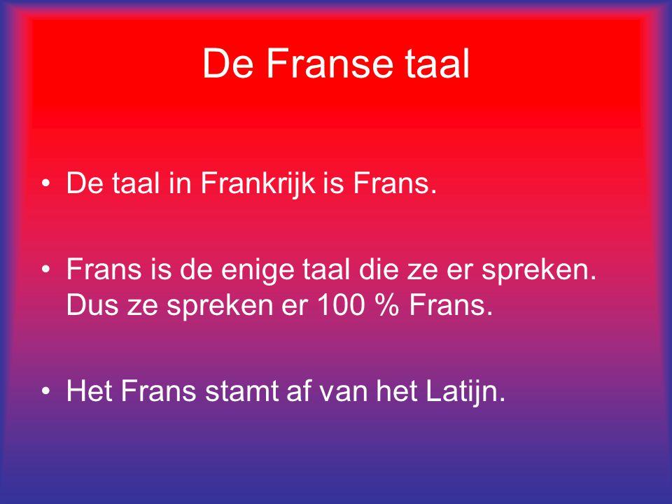 De Franse taal De taal in Frankrijk is Frans.