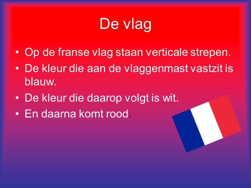 De vlag Op de franse vlag staan verticale strepen.