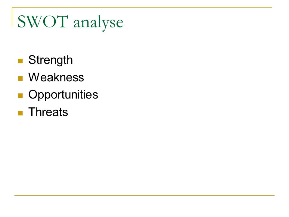 SWOT analyse Strength Weakness Opportunities Threats