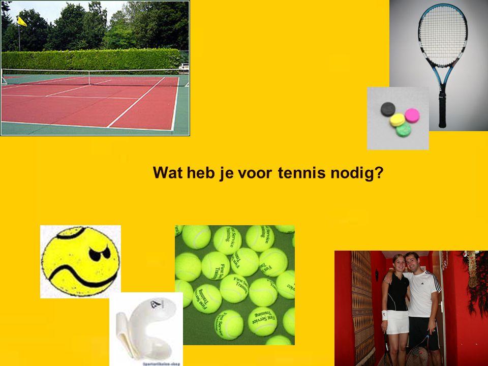 Wat heb je voor tennis nodig