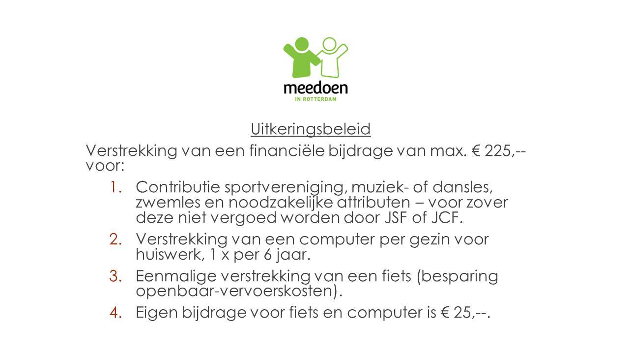 Uitkeringsbeleid Verstrekking van een financiële bijdrage van max. € 225,-- voor: