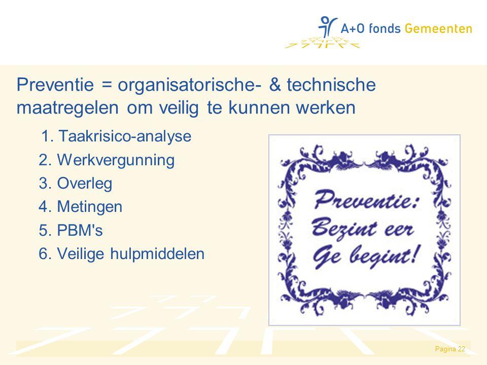 Preventie = organisatorische- & technische maatregelen om veilig te kunnen werken
