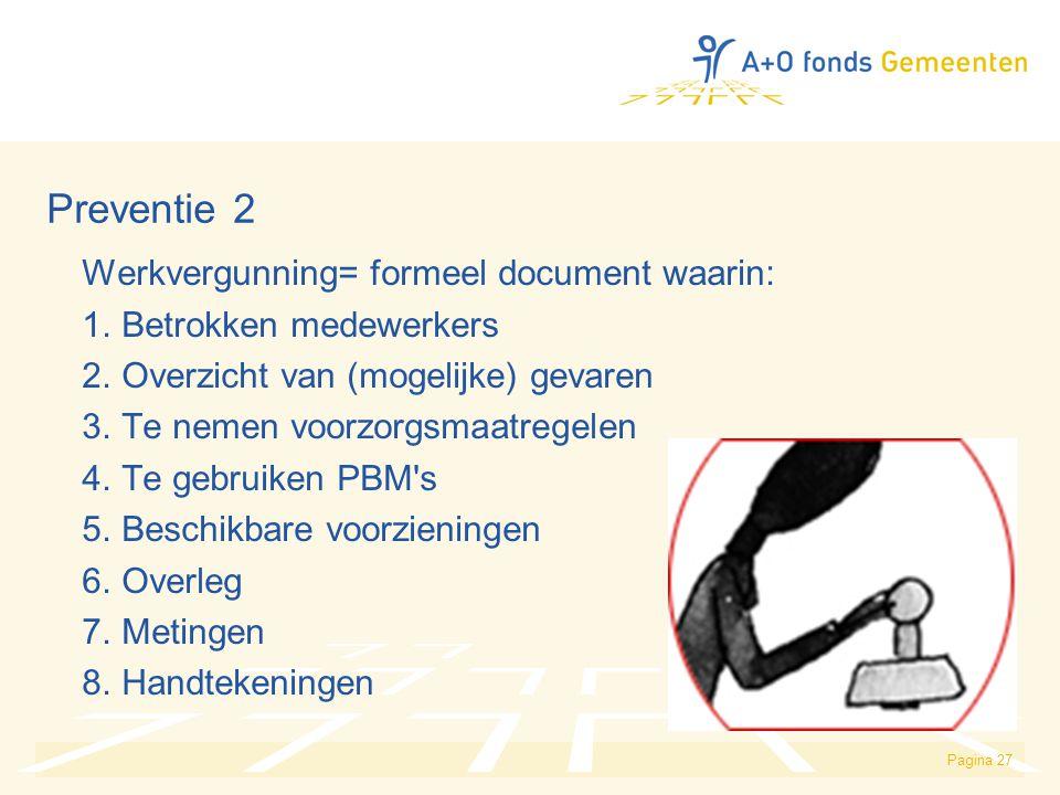 Preventie 2 Werkvergunning= formeel document waarin: