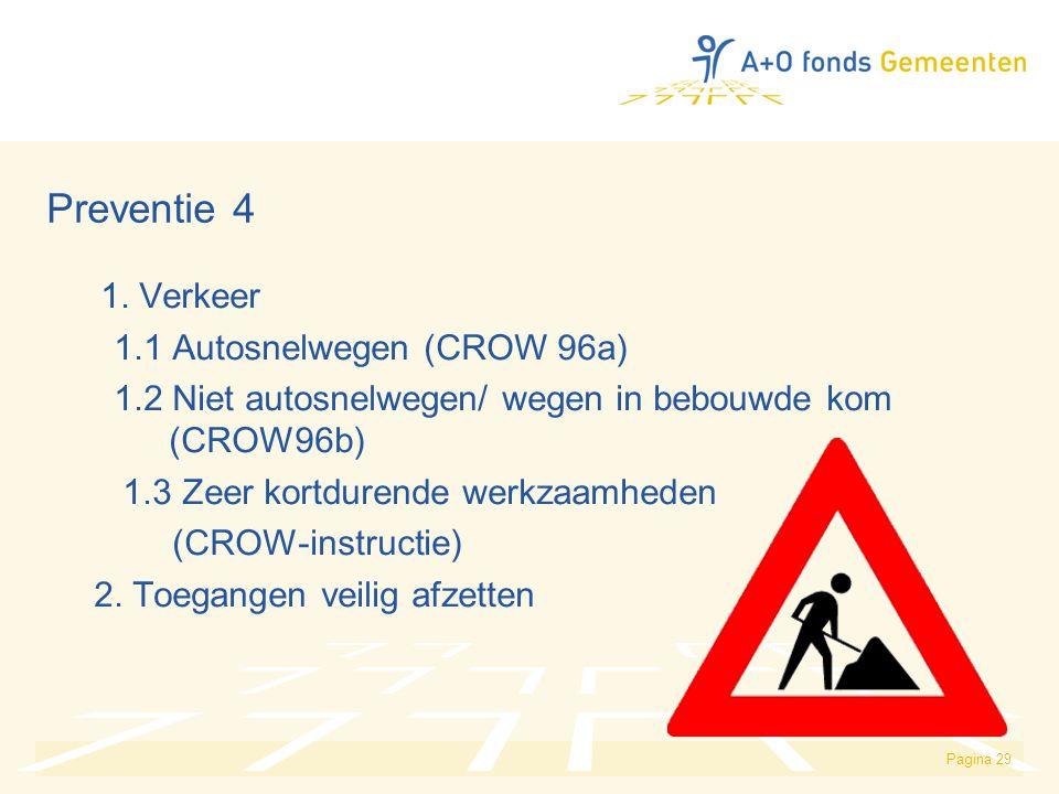 Preventie 4 1. Verkeer 1.1 Autosnelwegen (CROW 96a)