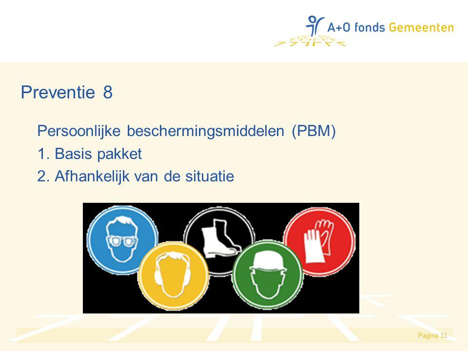Preventie 8 Persoonlijke beschermingsmiddelen (PBM) 1. Basis pakket