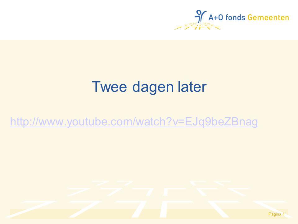 Twee dagen later http://www.youtube.com/watch v=EJq9beZBnag